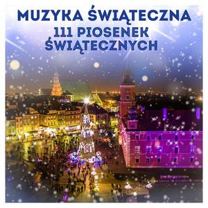 Muzyka świąteczna: 111 piosenek świątecznych