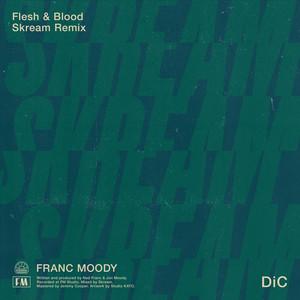 Flesh and Blood (Skream Lockdown Autonomic Remix)
