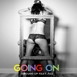Going On (feat. Aziz) - Single
