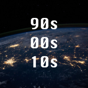90s, 00s, 10s
