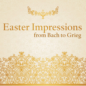 Easter Impressions from Bach to Grieg (Choral and Orchestral Works for the Passiontide and Eastertide) album