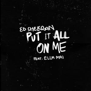 Put It All on Me (feat. Ella Mai)