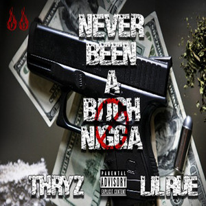 Never Been a Bitch Nigga