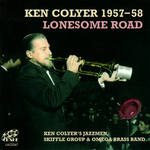 Ken Colyer 1957 - 58 Lonesome Road album