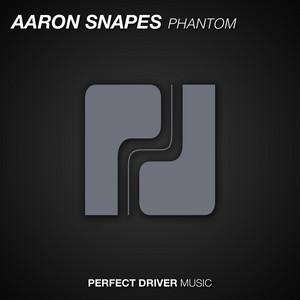 Phantom - Original Mix by Aaron Snapes