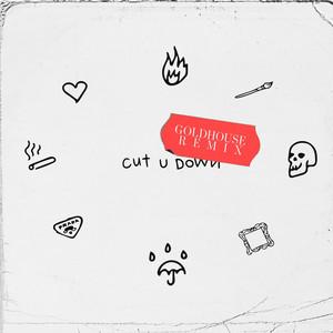 cut u down (GOLDHOUSE Remix)