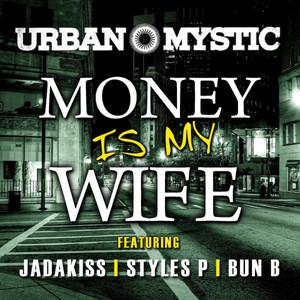 Money Is My Wife