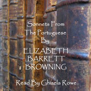 Elizabeth Barrett Browning - Sonnets From The Portuguese Audiobook