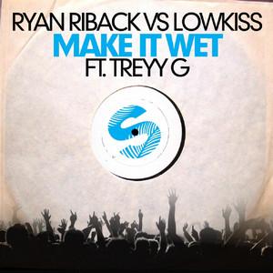 Make It Wet [feat. Treyy G]