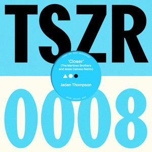 Closer (The Martinez Brothers & Jesse Calosso Remix) by Jaden Thompson, The Martinez Brothers, Jesse Calosso