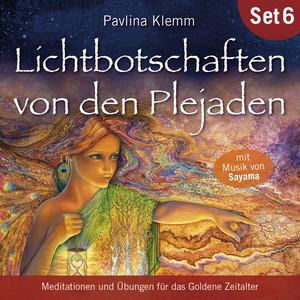 Lichtbotschaften von den Plejaden (Übungs-Set 6) [Meditationen und Übungen für das Goldene Zeitalter] Audiobook