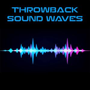 Throwback Sound Waves
