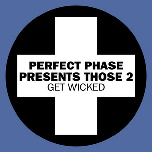 Get Wicked - The Freak & Mac Zimms Remix by Perfect Phase, Those 2