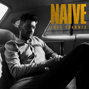 Naive - Andy Grammer