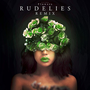 Flowers (RudeLies Remix)