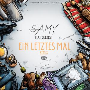 Ein letztes Mal - Remix by SAMY, Olexesh