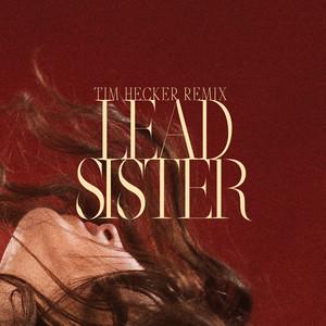 Lead Sister (Tim Hecker Remix)