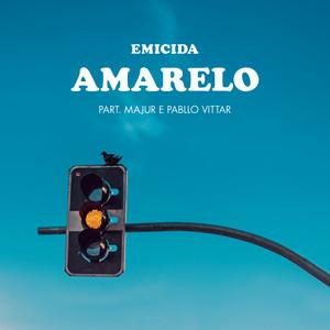 AmarElo (Sample: Sujeito de Sorte - Belchior)