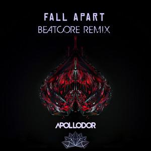 Fall Apart (Beatcore Remix)