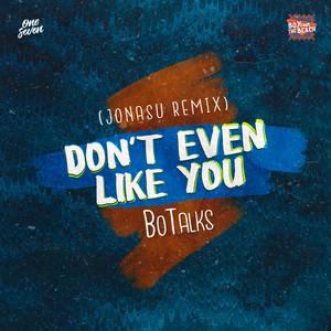 Don't Even Like You (Jonasu Remix)