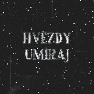Hvězdy umíraj