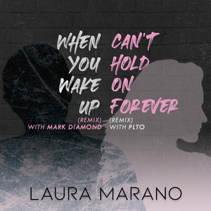 When You Wake Up / Can't Hold On Forever (With Mark Diamond and PLTO)