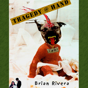 Brian Rivera's Tragedy @ Hand album