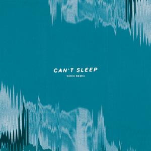 Can't Sleep (Vanic Remix)