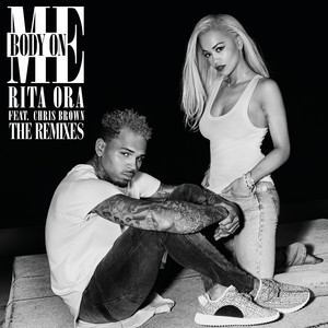 Body on Me (The Remixes) (feat. Chris Brown)