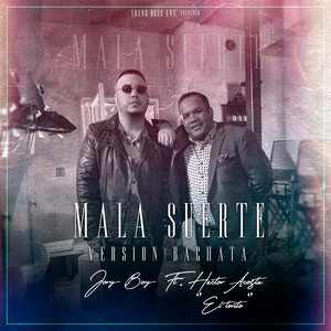 Mala Suerte (Version Bachata) [feat. Hector Acosta El Torito]