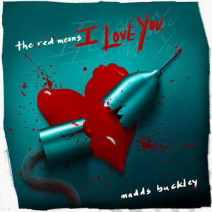 The Red Means I Love You - Madds Buckley