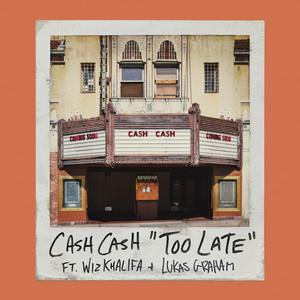 Cash Cash Feat. Wiz Khalifa & Lukas Graham - Too Late
