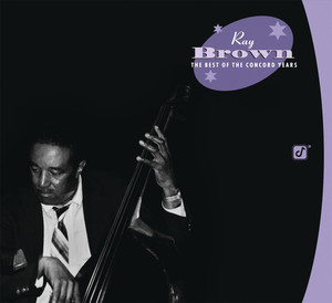 Ray Brown: The Best Of the Concord Years album