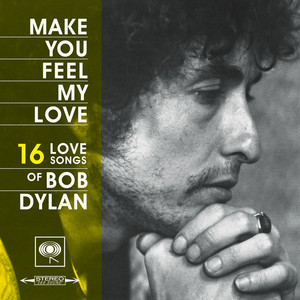 Make You Feel My Love: 16 Love Songs of Bob Dylan