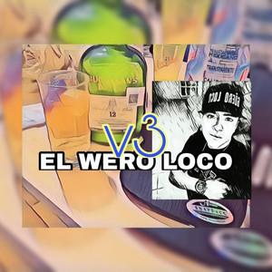 El Wero Loco V3