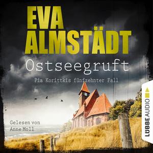 Ostseegruft - Pia Korittkis fünfzehnter Fall - Kommissarin Pia Korittki, Folge 15 (Gekürzt) Hörbuch kostenlos
