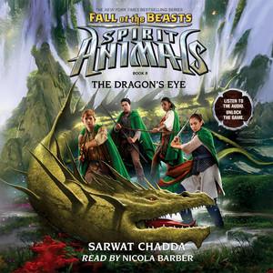 The Dragon's Eye - Spirit Animals: Fall of the Beasts, Book 8 (Unabridged)