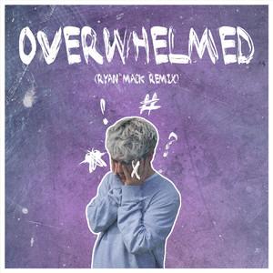 Overwhelmed (Ryan Mack Remix)