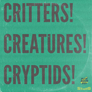 Critters! Creatures! Cryptids!
