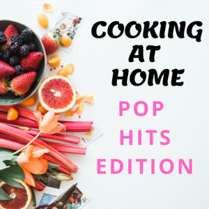 Cooking At Home - Pop Hits Edition
