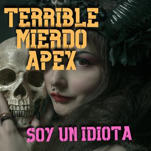 Adicto a ti by TERRIBLE MIERDO APEX
