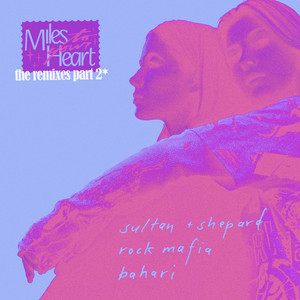 Miles to Your Heart (The Remixes Pt. 2)