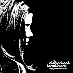 The Chemical Brothers  Dig Your Own Hole :Replay