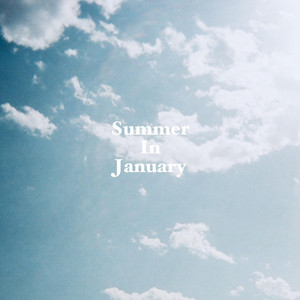 Summer In January