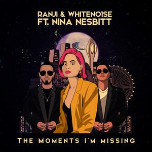 The Moments I'm Missing - RANJI vs WHITENO1SE cover art