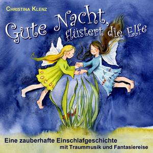 Gute Nacht flüstert die Elfe - Eine zauberhafte Einschlafgeschichte (Mit Traummusik & Fantasiereise) Audiobook