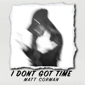 I Don't Got Time