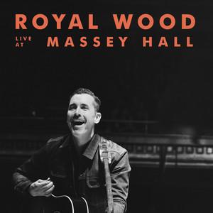Royal Wood (Live at Massey Hall)
