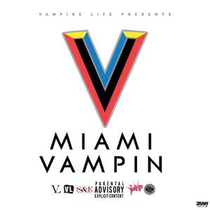 Miami Vampin