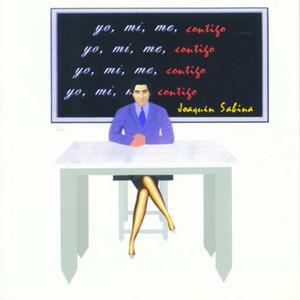 Yo, Mi, Me, Contigo - Joaquín Sabina